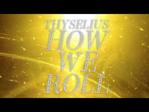 Thyselius – How We Roll