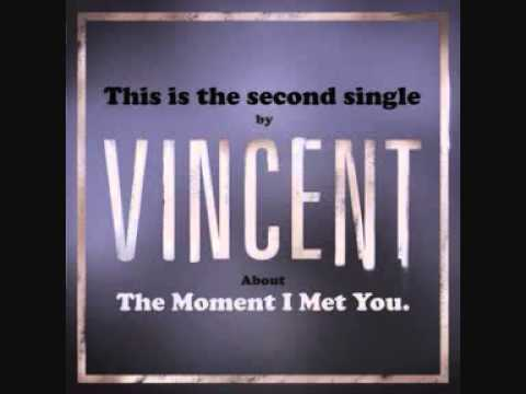 Vincent – The Moment I Met You